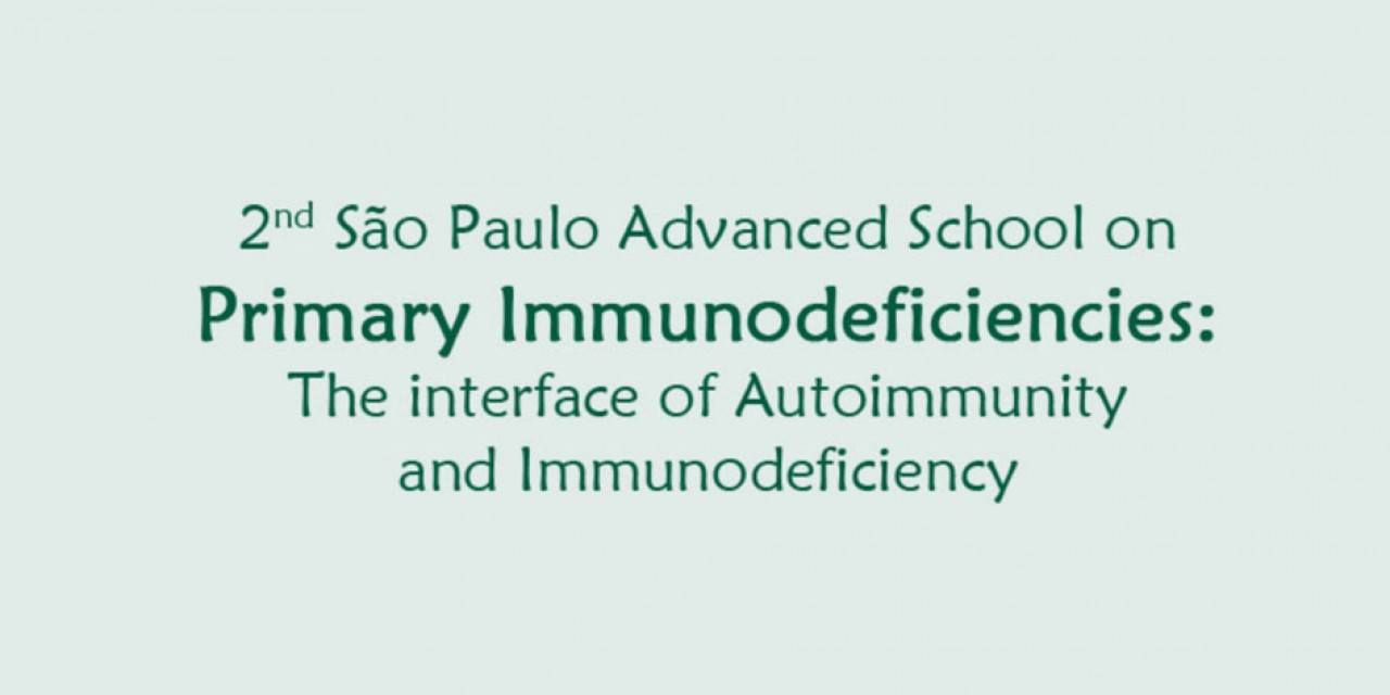 2nd São Paulo Advanced School on Primary Immunodeficiencies